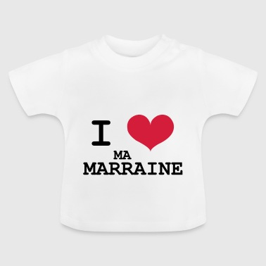 I love ma marraine - T-shirt Bébé