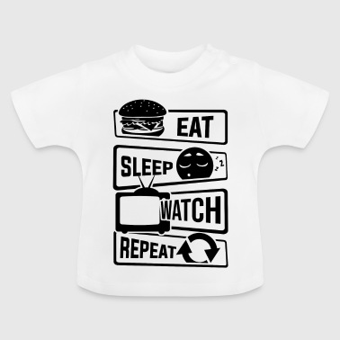 Eat Sleep Watch Repeat - TV Shows Couch TV - Baby T-Shirt