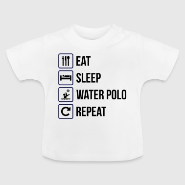 Eat Sleep Water Polo Repeat - Baby T-Shirt