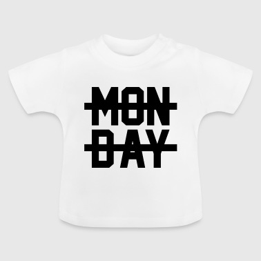 Montag Montag Montag - Baby T-Shirt
