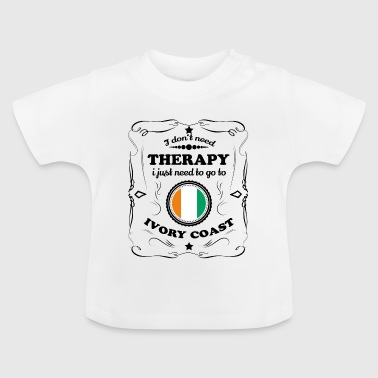 DON T NEED THERAPY GO IVORY COAST - Baby T-Shirt