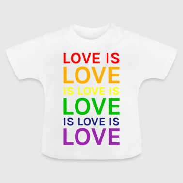 Love is Love is Love is Love Rainbow - Baby T-Shirt