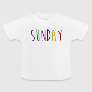 Sunday - Baby T-Shirt