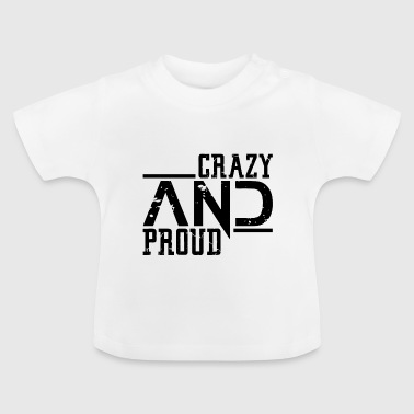 Crazy - Baby T-Shirt