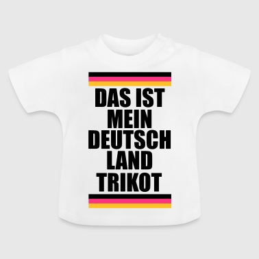 This is my Germany jersey Germany jersey - Baby T-Shirt