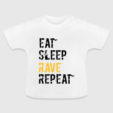 Rave and repeat - Baby T-Shirt