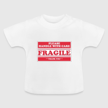 fragile - Baby T-Shirt