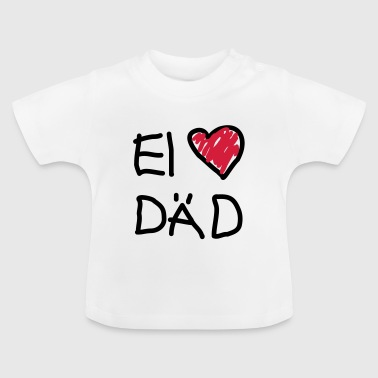I love dad ( ei love däd ) - Baby T-Shirt