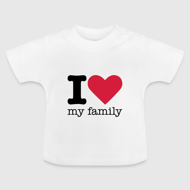 I Love My Family - Baby T-Shirt