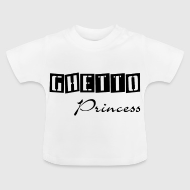 ghetto princess - Baby T-shirt