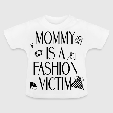 Mommy Fashion - Baby T-Shirt
