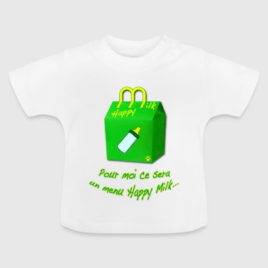 Menu Happy Milk ! - T-shirt Bébé
