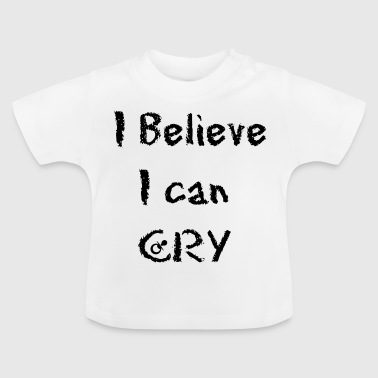 Cry - Baby T-Shirt