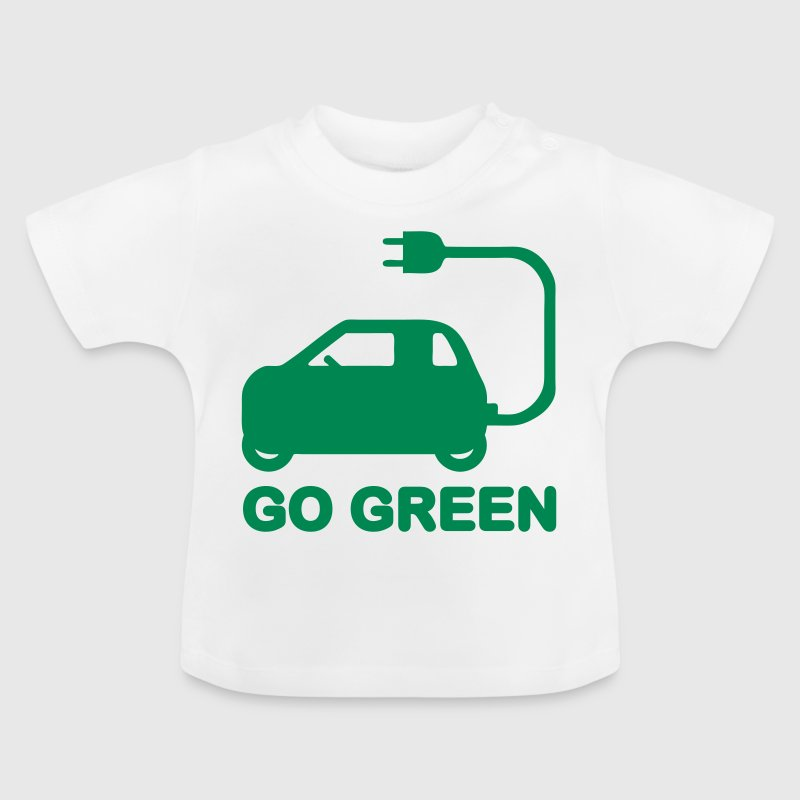 GO GREEN ~ DRIVE ELECTRIC CARS - Baby T-Shirt