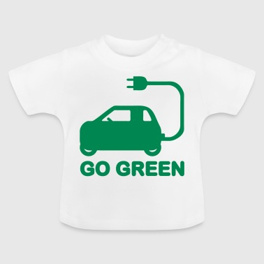 Drive Go By Car GO GREEN ~ DRIVE ELECTRIC CARS - Baby T-Shirt