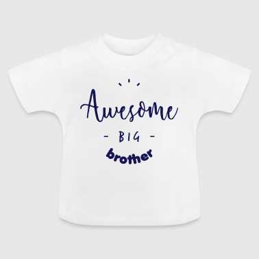 Awesome BIG Brother - Baby-T-shirt