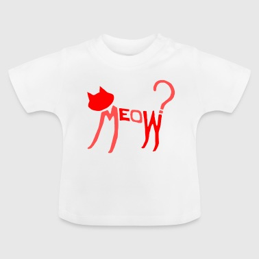 Meow? (Red 2-Tone) - Baby T-Shirt