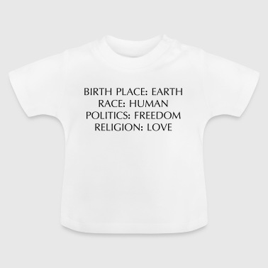 Earth Human Freedom LOVE - Baby T-Shirt
