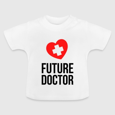 future doctor - Baby T-Shirt