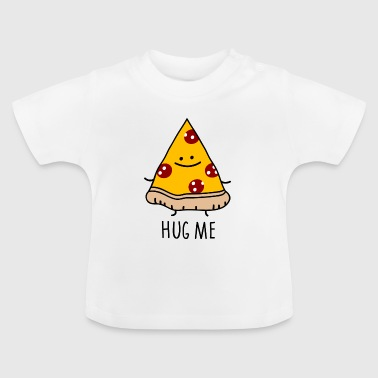 hug me (pizza) - Baby T-shirt