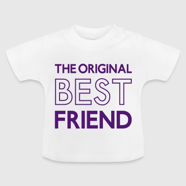 The original BEST FRIEND, Best Firends, beste Freunde, Sprüche, www.eushirt.com - Baby T-Shirt