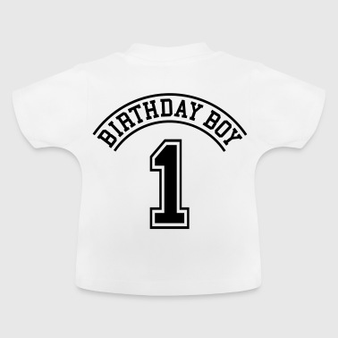Birthday boy 1 jahre - Baby T-Shirt