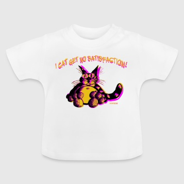 I Cat Get No Satisfaction - Baby T-Shirt