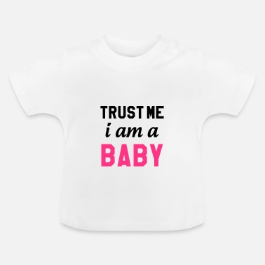 Lapsi Trust Me I am a Baby - Baby T-shirt