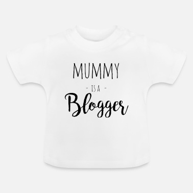 Boys Mummy Mummy is a blogger - Baby T-Shirt