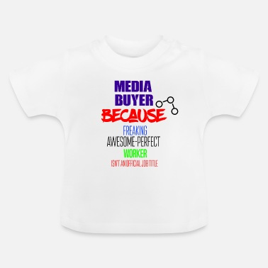 Media Media buyer - Baby T-Shirt