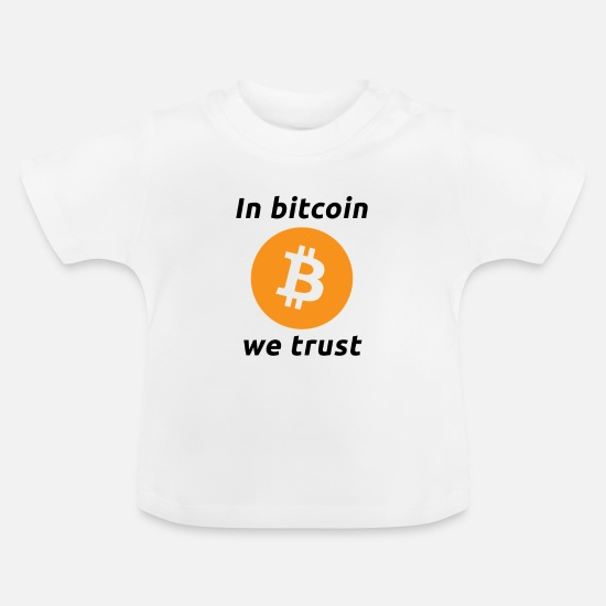 Bitcoin Baby Clothes - In bitcoin we trust (black font) - Baby T-Shirt white