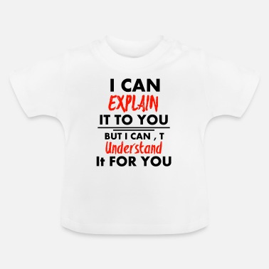 Saying quote - Baby T-Shirt