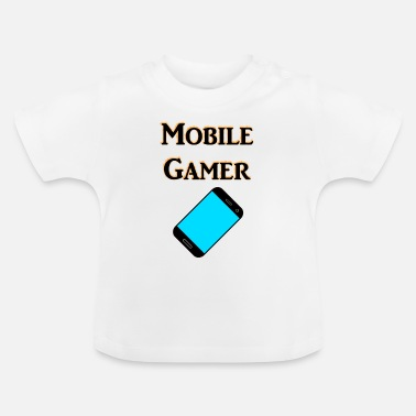 Mobil Mobile Gamer - Baby T-Shirt