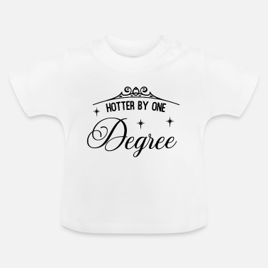 Hot Hotter af en grad Gift Hot Hotter - Baby T-shirt
