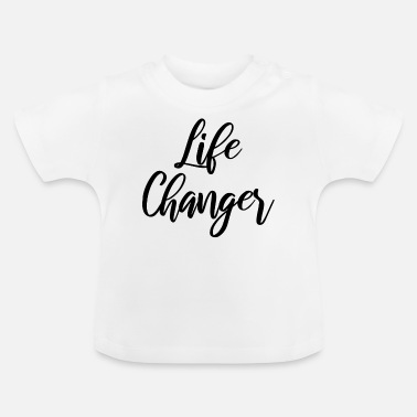 Change Life Changer - T-shirt baby