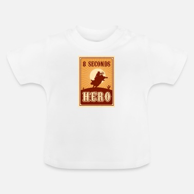 Western Riding Bull Riding 8 Seconds Hero Vintage Rodeo Retro Cow - Baby T-skjorte