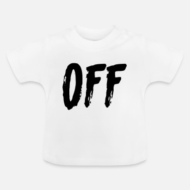 Off off - T-shirt baby