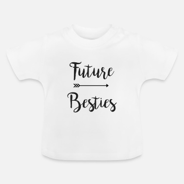 Bff Future Besties- Part 2 - Baby T-shirt