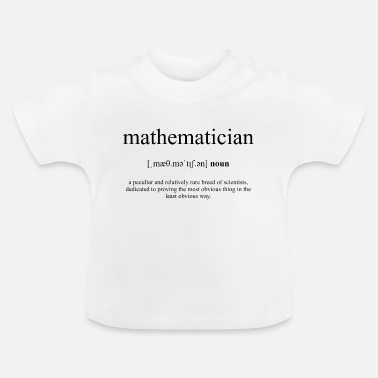 Mathematician Mathematician (mathematician) - Baby T-Shirt