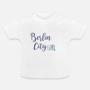 City Berlin City Girl - Baby T-Shirt
