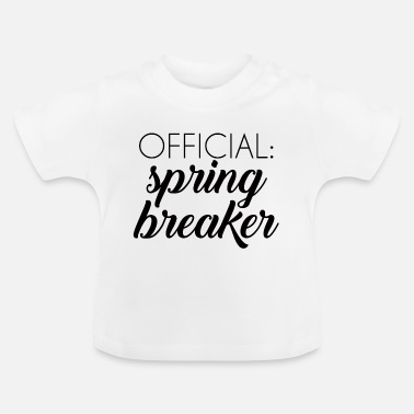 Spring Break Spring Break / Spring Break: Official spring break - Baby T-skjorte
