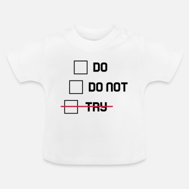 Dos Do or Do Not - Baby T-Shirt