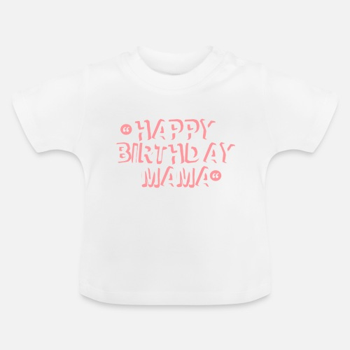 Baby T ShirtHappy Birthday Mom