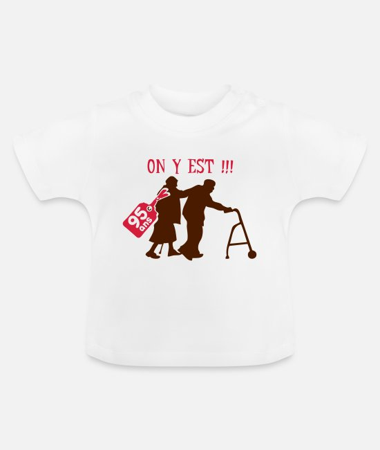 Year Baby Clothes - there is 95 years crutch or walker - Baby T-Shirt white