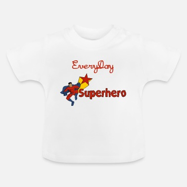 Everyday Heroes Everyday Heroes - Baby T-Shirt