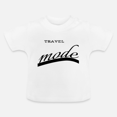 Travel travel - travel mode - Baby T-Shirt
