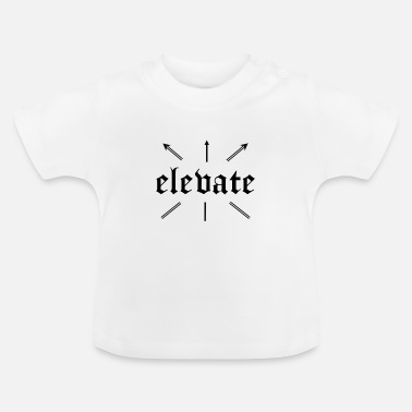 Elevator elevate - Baby T-Shirt
