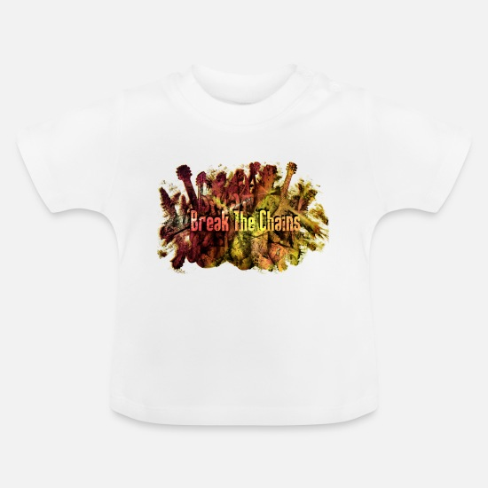 Guitar Player Baby Clothes - Break the chains - Baby T-Shirt white