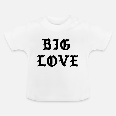 Big Love Big Love Quote - Baby T-shirt