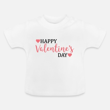 Valentines Day happy valentines day / valentines day - Baby T-Shirt